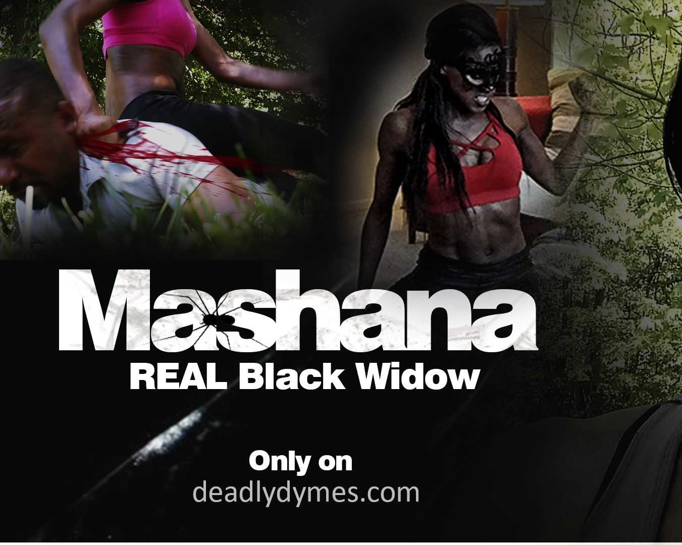 Mashana: Real Black Widow